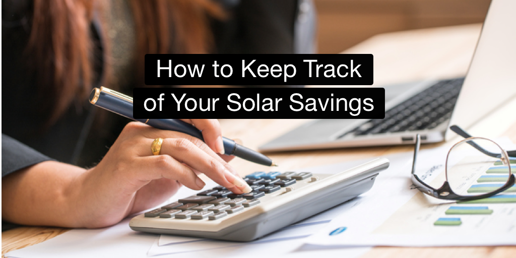 How to Keep Track of Your Solar Savings