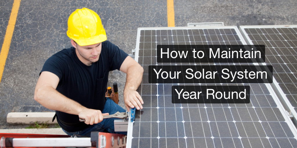 How to Maintain Your Solar System Year Round