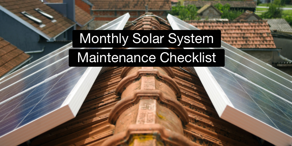 5 Important Things to Check on Your Solar System Every Month
