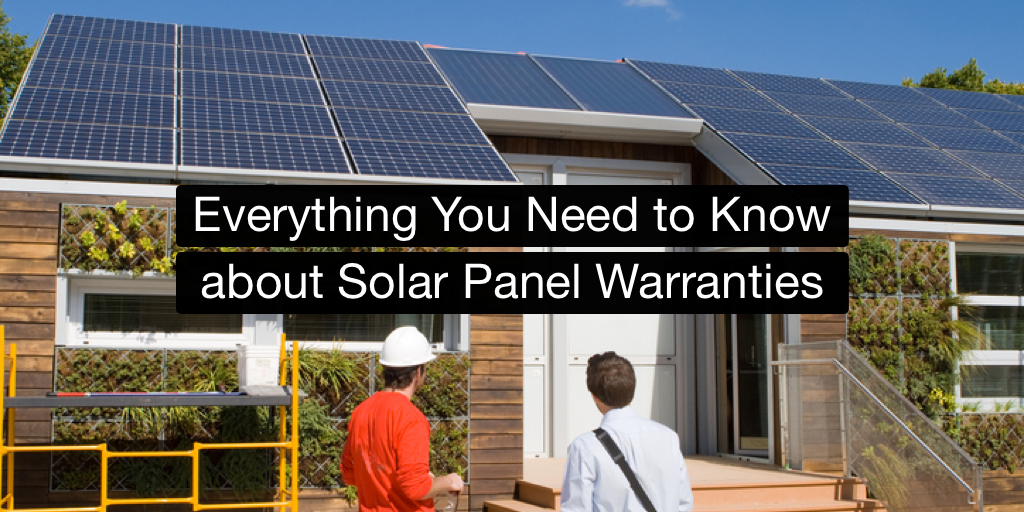 Everything You Need to Know about Solar Panel Warranties